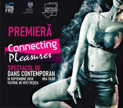 "Spectacol de dans contemporan ""Connecting Pleasures"""