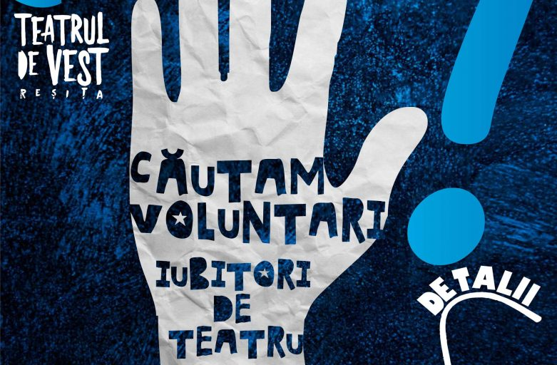 Căutăm voluntari iubitori de teatru, energici și cu inițiativă!